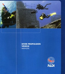 PADI Manual - Diver Propulsion Vehicle